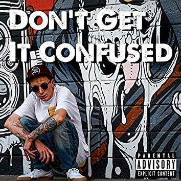 Don't Get It Confused (feat. Gwapp)