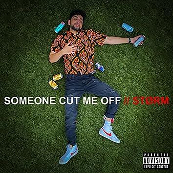 SOMEONE CUT ME OFF