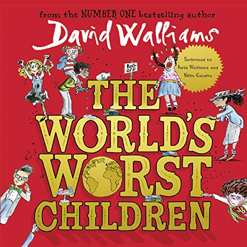 The World's Worst Children                   By:                                                                                                                                 David Walliams                               Narrated by:                                                                                                                                 David Walliams,                                                                                        Nitin Ganatra                      Length: 2 hrs and 51 mins     1,301 ratings     Overall 4.6