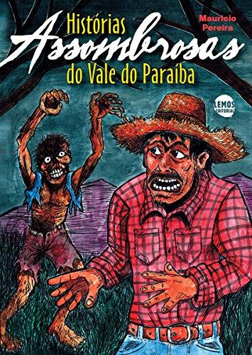 Histórias assombrosas do Vale do Paraíba (Portuguese Edition)