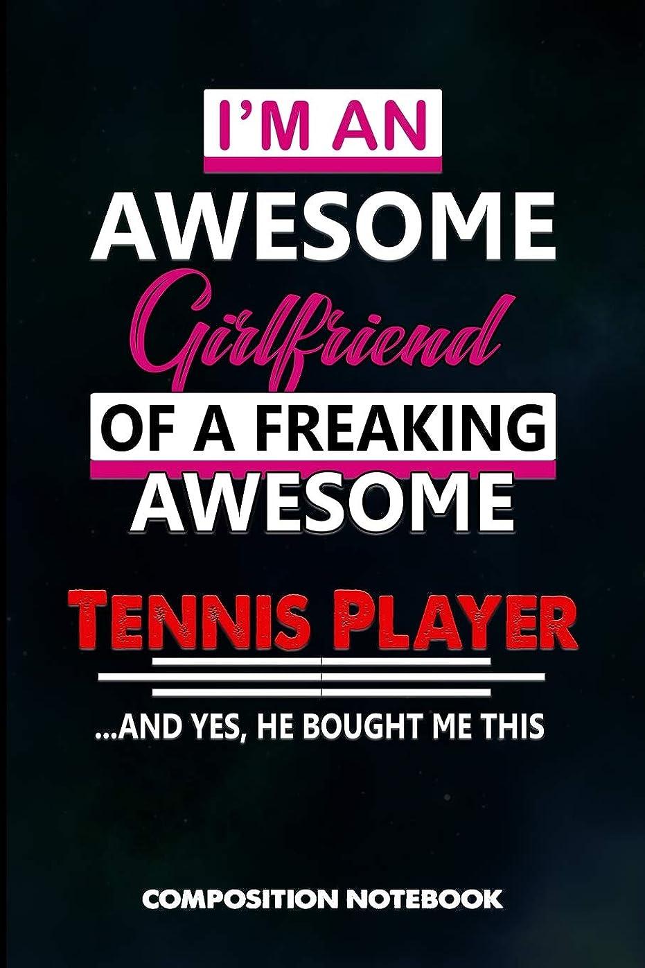 苦ポスター地区I am an Awesome Girlfriend of a freaking Awesome Tennis Player and Yes he bought me this: Composition Notebook, Birthday Journal Gift for Coach Racket Sport Lovers to write on