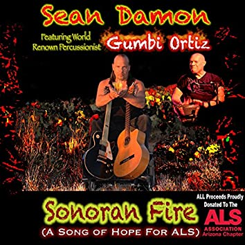 Sonoran Fire (A Song of Hope for ALS)
