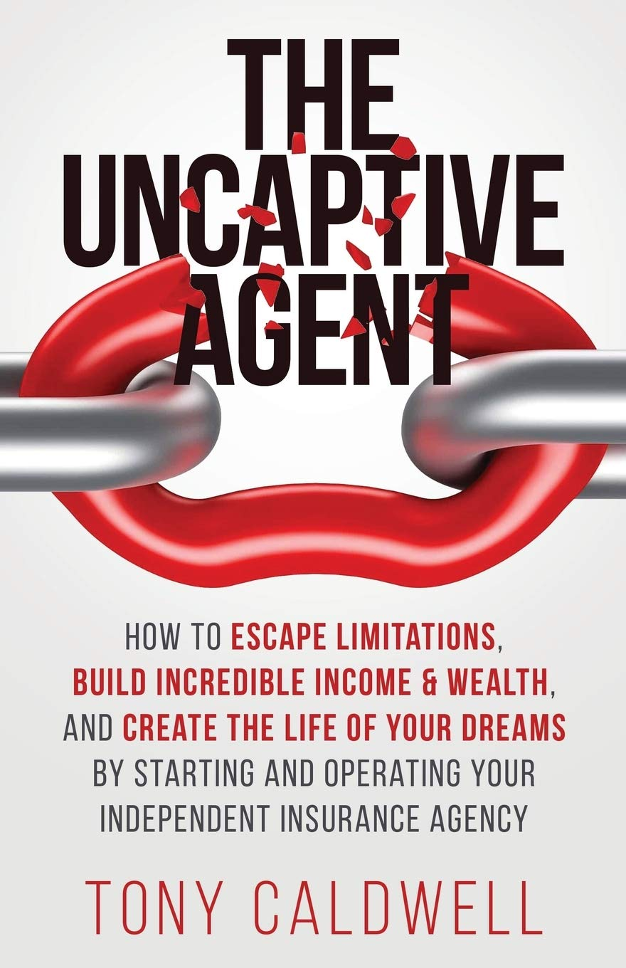 Image OfThe UnCaptive Agent: How To Escape Limitations, Build Incredible Income & Wealth, And Create The Life Of Your Dreams By St...