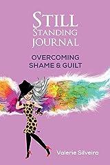 Still Standing Journal: Overcoming Shame & Guilt Paperback