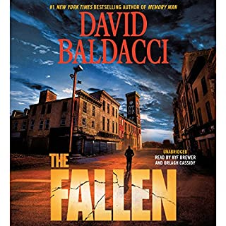 The Fallen                   By:                                                                                                                                 David Baldacci                               Narrated by:                                                                                                                                 Kyf Brewer,                                                                                        Orlagh Cassidy                      Length: 11 hrs and 56 mins     13,130 ratings     Overall 4.4