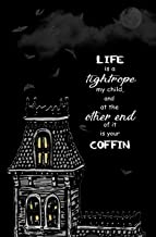 Life is a Tightrope, My Child, and at the Other End of it is Your Coffin: Blank journal and musical theater quote