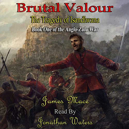 Couverture de Brutal Valour: The Tragedy of Isandlwana