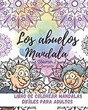 Los Abuelos MANDALA vol. 2 (Avanzado): Libro de colorear mandalas fáciles para adultos mayores. Personas mayores creativas, niños y adultos ... para adultos mayores y principiantes)