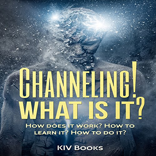 Channeling! What Is It? audiobook cover art