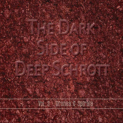 The Dark Side of Deep Schrott Vol.3: Drones & Spi