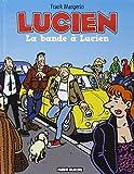 Lucien - Tome 11 - La bande à Lucien