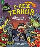 T-Rex Terror: The Supersaurus Legend Begins.