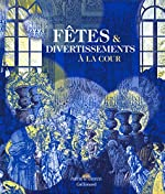 Fêtes & divertissements à la cour de Collectifs