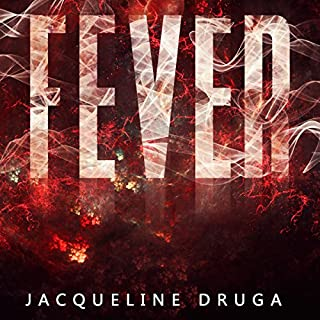 Fever                   By:                                                                                                                                 Jacqueline Druga                               Narrated by:                                                                                                                                 Emma Lysy                      Length: 6 hrs and 9 mins     2 ratings     Overall 4.0