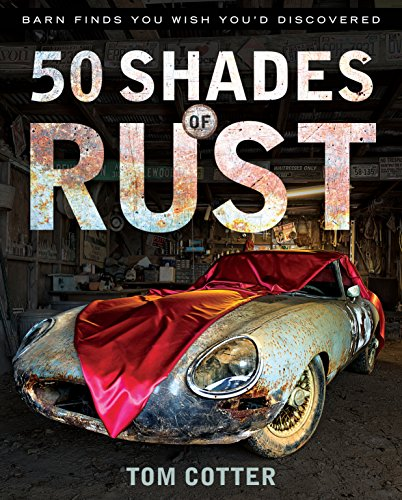 50 Shades of Rust: Barn Finds You Wish You'd Discovered