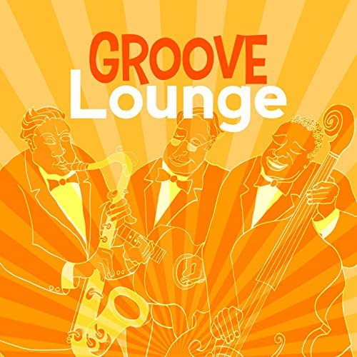 Groove Chill Out Players, The Piano Lounge Players & Ultra Lounge