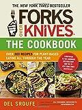Forks Over Knives - The Cookbook: Over 300 Recipes for Plant-Based...