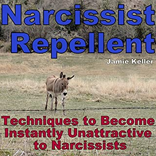 Narcissist Repellent     Techniques to Become Instantly Unattractive to Narcissists              By:                                                                                                                                 Jamie Keller                               Narrated by:                                                                                                                                 D Gaunt                      Length: 39 mins     Not rated yet     Overall 0.0