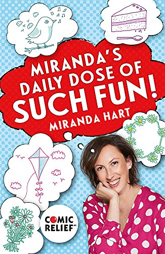 Miranda's Daily Dose of Such Fun!: 365 Joy-filled Tasks to Make Your Life More Engaging, Fun, Caring and Jolly: 365 joy-filled tasks to make life more engaging, fun, caring and jolly