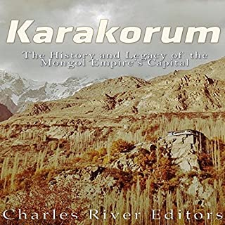 Karakorum: The History and Legacy of the Mongol Empire's Capital cover art