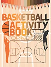 Basketball Activity Book For Kids: easy to do basketball coloring and activity book for kids : coloring, sudoku, mazes, wo...