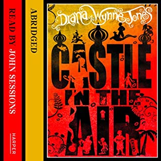 Castle in the Air                   By:                                                                                                                                 Diana Wynne Jones                               Narrated by:                                                                                                                                 John Sessions                      Length: 3 hrs and 17 mins     10 ratings     Overall 4.9