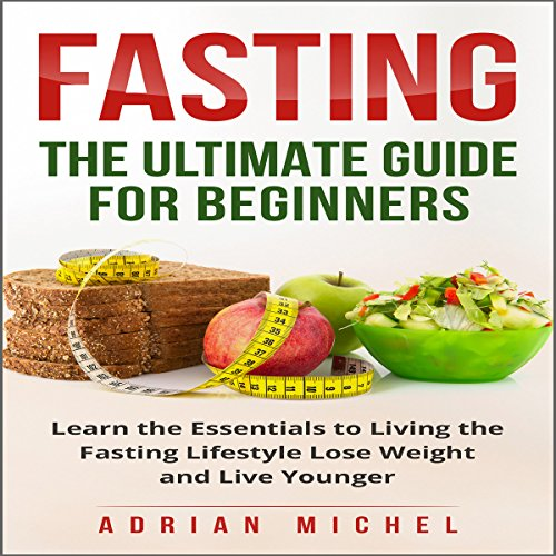 Fasting: The Ultimate Guide for Beginners audiobook cover art