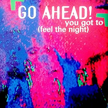 You Got to (Feel the Night)