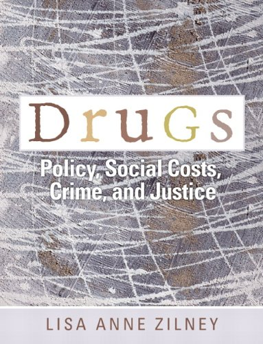 Drugs: Policy, Social Costs, Crime, and Justice