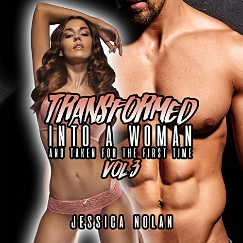 Transformed into a Woman and Taken for the First Time, Book 3 audiobook cover art