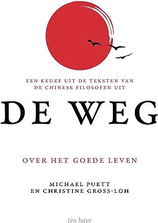 De Weg: wat Chinese filosofen ons over het goede leven leren