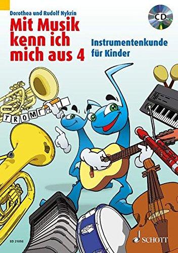Mit Musik kenn ich mich aus: Instrumentenkunde für Kinder. Band 4. Ausgabe mit CD.