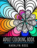 Adult Coloring Book: Stress Relieving Designs for Relaxation (Stress Relieving Coloring Books)