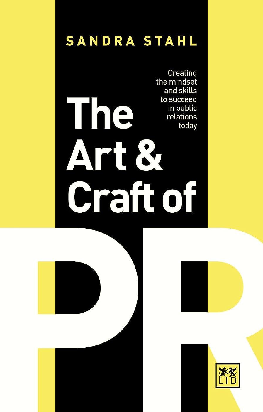 にんじん銃ペッカディロThe Art & Craft of PR: Creating the Mindset and Skills to Succeed in Public Relations Today (English Edition)