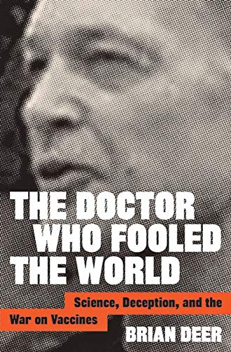 Compare Textbook Prices for The Doctor Who Fooled the World: Science, Deception, and the War on Vaccines 1 Edition ISBN 9781421438009 by Deer, Brian