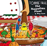 Toppings Tales: The Hawaiian Pivot (Topping Tales Book 1)
