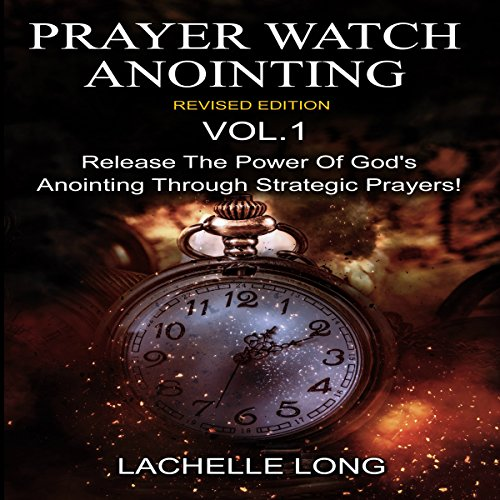 Prayer Watch Anointing, Vol.1 Revised Edition audiobook cover art