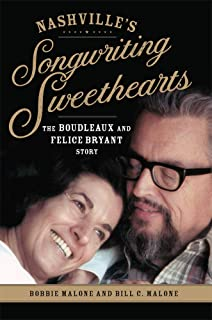 Nashville's Songwriting Sweethearts: The Boudleaux and Felice Bryant Story (American Popular Music Series)