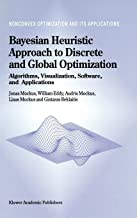 Bayesian Heuristic Approach to Discrete and Global Optimization: Algorithms, Visualization, Software, and Applications (Nonconvex Optimization and Its Applications)