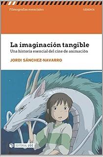 La Imaginación Tangible: s/n (Filmografías Esenciales)