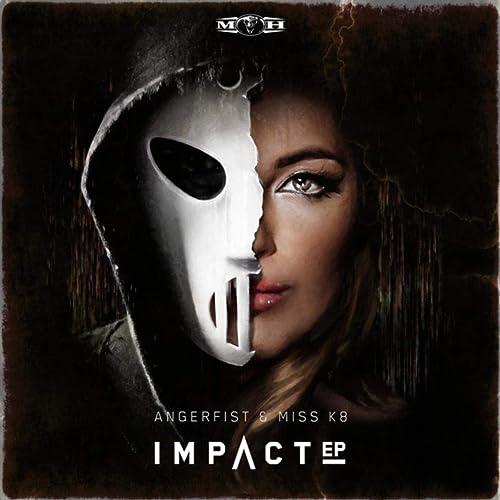 Impact Ep By Angerfist Miss K8 On Amazon Music Amazoncom