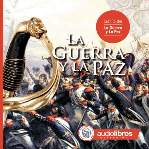 La Guerra y La Paz [War and Peace]                   By:                                                                                                                                 Leon Tolstoi                               Narrated by:                                                                                                                                 Javier Carbone,                                                                                        Gustavo Carbone,                                                                                        Rolando Agüero,                   and others                 Length: 1 hr and 41 mins     24 ratings     Overall 3.6