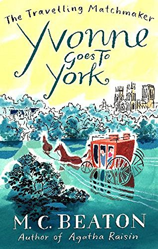 Yvonne Goes to York (The Travelling Matchmaker Series, Band 6)