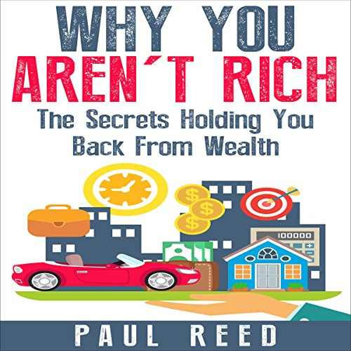 Why You Aren't Rich: The Secrets Holding You Back from Wealth Titelbild
