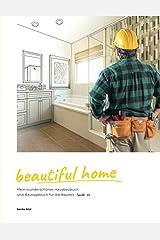 beautiful home: Mein wunderschönes Hausbaubuch und Bautagebuch für die Bauzeit (TypeNr. 20) Taschenbuch