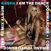 I Am the Dance.. by Kesha (2011-03-22)