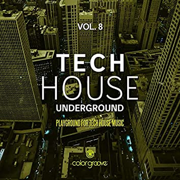 Tech House Underground, Vol. 8 (Playground For Tech House Music)