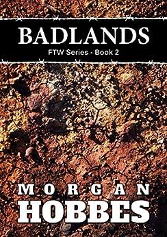 [Morgan Hobbes]のBadlands: FTW Series - Book 2 (English Edition)