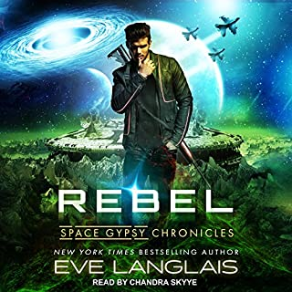 Rebel     Space Gypsy Chronicles, Book 3              By:                                                                                                                                 Eve Langlais                               Narrated by:                                                                                                                                 Chandra Skyye                      Length: 9 hrs and 22 mins     30 ratings     Overall 4.5