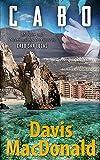 CABO: A Suspense Mystery Novel set in Cabo San Lucas, Mexico (The Judge Series Book 5) (English Edition)